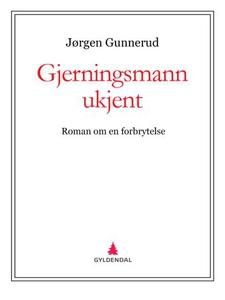 Gjerningsmann: ukjent (ebok) av Jørgen Gunner