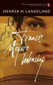 Francis Meyers lidenskap (ebok) av Henrik H.