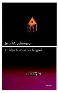 En liten historie om lengsel (ebok) av Jens M