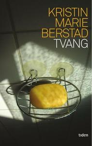 Tvang (ebok) av Kristin Marie Berstad