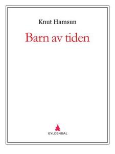 Barn av tiden (ebok) av Knut Hamsun