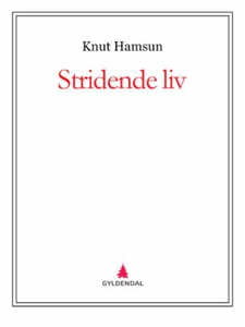 Stridende liv (ebok) av Knut Hamsun
