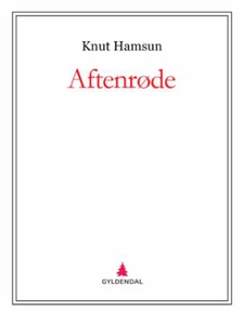 Aftenrøde (ebok) av Knut Hamsun