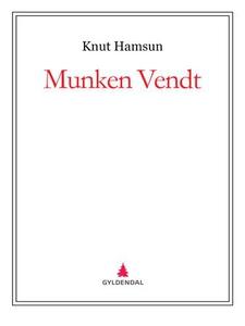 Munken Vendt (ebok) av Knut Hamsun