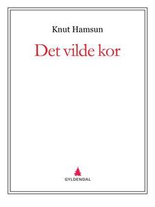 Det vilde kor (ebok) av Knut Hamsun