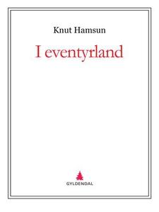 I eventyrland (ebok) av Knut Hamsun