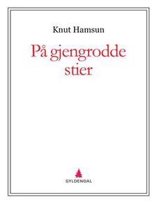 På gjengrodde stier (ebok) av Knut Hamsun