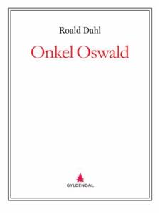 Onkel Oswald (ebok) av Roald Dahl