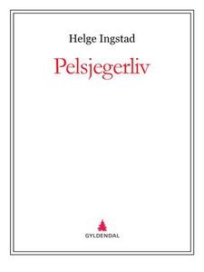 Pelsjegerliv (ebok) av Helge Ingstad