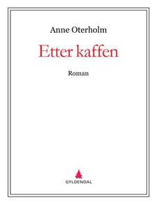 Etter kaffen (ebok) av Anne Oterholm