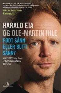 Født sånn eller blitt sånn? (ebok) av Harald