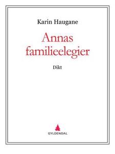 Annas familieelegier (ebok) av Karin Haugane