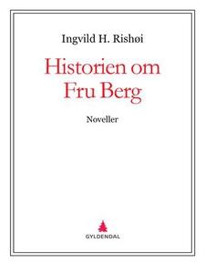 Historien om Fru Berg (ebok) av Ingvild H. Ri