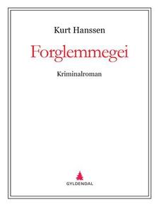 Forglemmegei (ebok) av Kurt Hanssen
