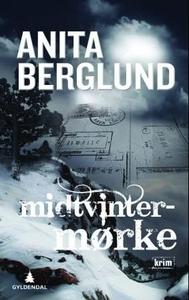 Midtvintermørke (ebok) av Anita Berglund