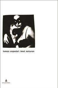 Imot naturen (ebok) av Tomas Espedal