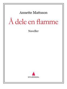 Å dele en flamme (ebok) av Annette Mattsson