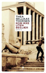 Kom ikke uten begjær (ebok) av Thea Selliaas