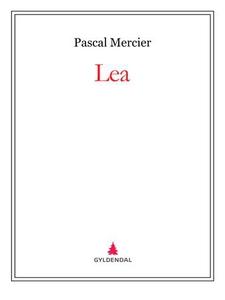 Lea (ebok) av Pascal Mercier