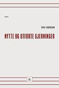 Nytte og utførte gjerninger (ebok) av Tone Hø