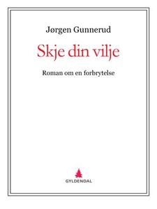 Skje din vilje (ebok) av Jørgen Gunnerud