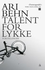 Talent for lykke (ebok) av Ari Behn