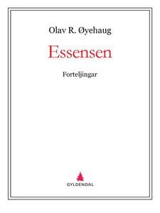 Essensen (ebok) av Olav R. Øyehaug
