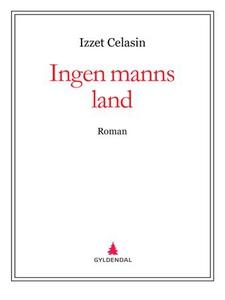 Ingen manns land (ebok) av Izzet Celasin