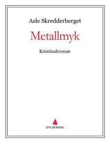 Metallmyk (ebok) av Asle Skredderberget