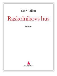 Raskolnikovs hus (ebok) av Geir Pollen