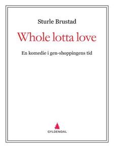 Whole lotta love (ebok) av Sturle Brustad