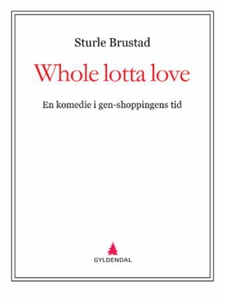 Whole lotta love (ebok) av Sturle Brustad
