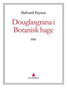 Douglasgrana i Botanisk hage (ebok) av Halvar
