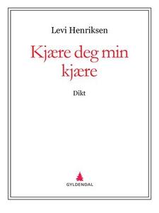 Kjære deg min kjære (ebok) av Levi Henriksen