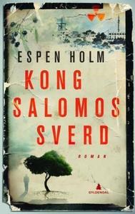 Kong Salomos sverd (ebok) av Espen Holm