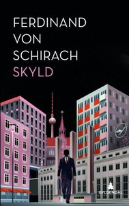 Skyld (ebok) av Ferdinand von Schirach