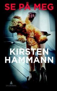 Se på meg (ebok) av Kirsten Hammann