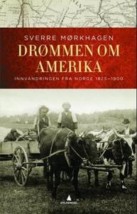 Drømmen om Amerika (ebok) av Sverre Mørkhagen