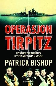 Operasjon Tirpitz (ebok) av Patrick Bishop