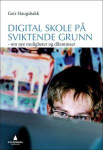 Digital skole på sviktende grunn (ebok) av Ge
