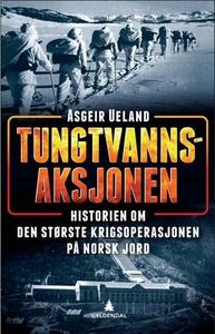 Tungtvannsaksjonen (ebok) av Asgeir Ueland