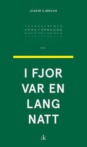 I fjor var en lang natt (ebok) av Joakim Kjør