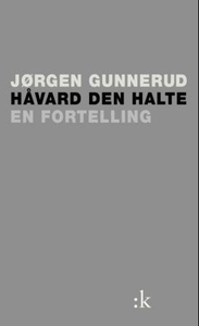 Håvard den halte (ebok) av Jørgen Gunnerud