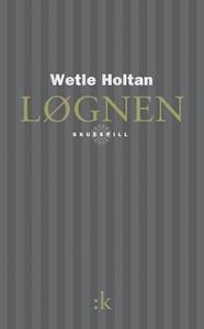 Løgnen (ebok) av Wetle Holtan