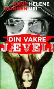 Din vakre jævel! (ebok) av Arne Svingen, Hele