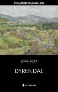Dyrendal (ebok) av Johan Bojer