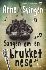 Sangen om en brukket nese (ebok) av Arne Svin