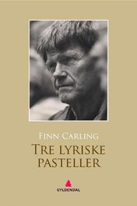 Tre lyriske pasteller (ebok) av Finn Carling