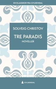 Tre paradis (ebok) av Solveig Christov