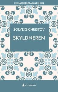 Skyldneren (ebok) av Solveig Christov